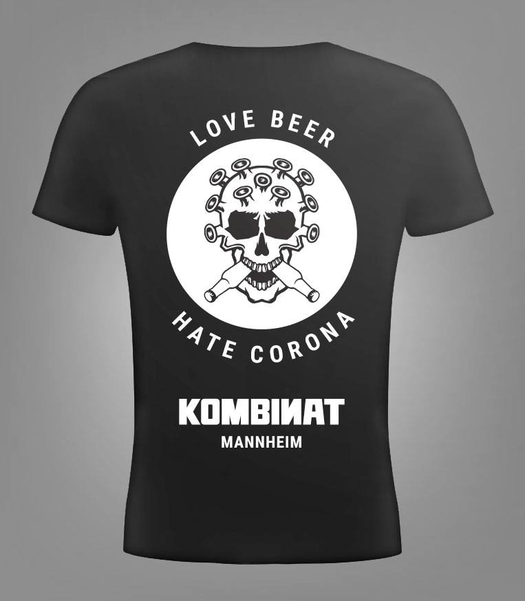 Love Beer Hate Corona Kombinat Mannheim