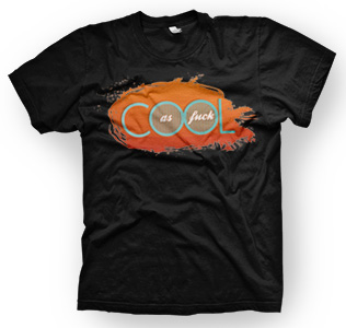 enough shirts, Cool as fuck, T-Shirt, cooles Design