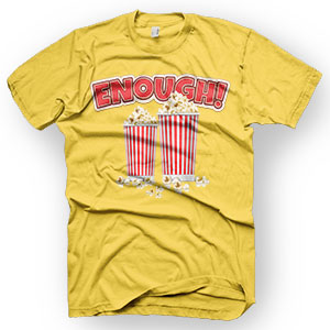 enough shirts, genug popcorn